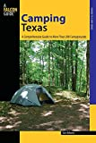 Camping Texas: A Comprehensive Guide To More Than 200 Campgrounds (State Camping Series)