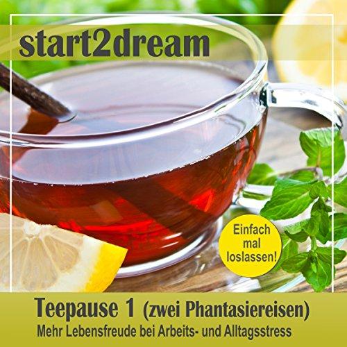 Teepause 1 (zwei Phantasiereisen) Titelbild