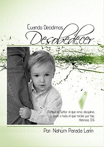 Cuando Decidimos Desobedecer (Spanish Edition)