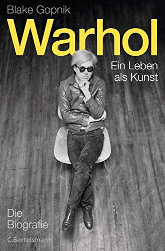 Warhol -: Ein Leben als Kunst - Die Biografie