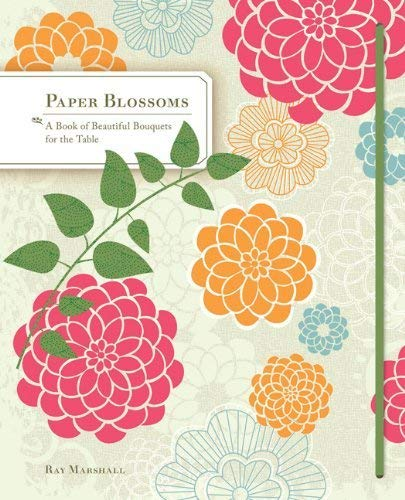 Paper Blossoms: A Pop-up Book of Beautiful Bouquets