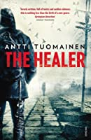 The Healer by ANTTI TUOMAINEN(2014-02-06)