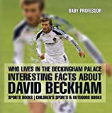 Who Lives In The Beckingham Palace? Interesting Facts about David Beckham - Sports Books   Children s Sports & Outdoors Books