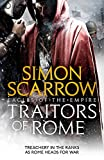 Traitors of Rome (Eagles of the Empire 18): Roman army heroes Cato and Macro face treachery in the ranks - Simon Scarrow