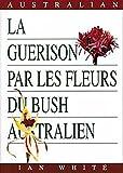 Guérison par les fleurs du Bush Australien