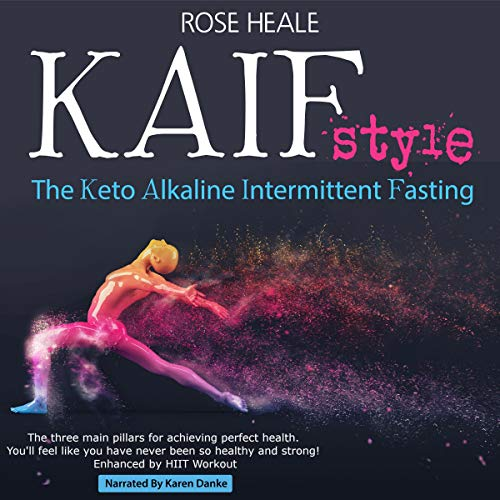 Kaif Style: The Keto Alkaline Intermittent Fasting Style Audiobook By Rose Heale cover art