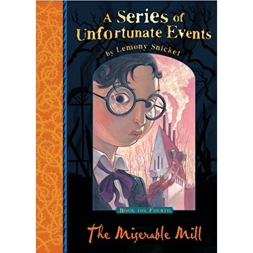 The Miserable Mill: A Series of Unfortunate Events, Vol. 4