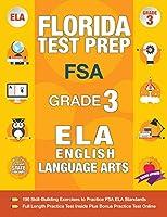 Florida Test Prep FSA Grade 3 English: FSA Reading Grade 3, FSA Practice Test Book Grade 3 Reading, Florida Test Prep English Language Arts Grade 3, 3rd Grade Book Florida
