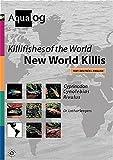 AQUALOG Killifishes of the World: New World Killis...