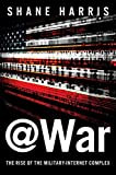 Image of @War: The Rise of the Military-Internet Complex