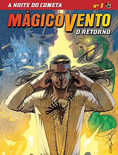 Mágico Vento - O Retorno - volume 1: A noite do cometa