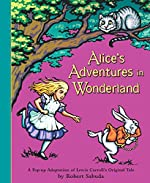 Alice's Adventures in Wonderland de Robert Sabuda