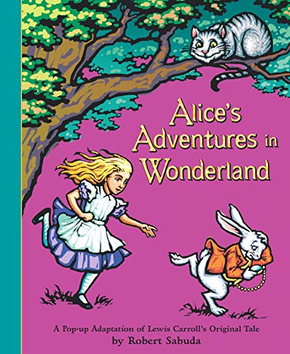 Sabuda, R: Alice's Adventures in Wonderland: Pop-up Book