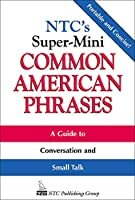 Ntc's Super-Mini Common American Phrases (McGraw-Hill ESL References)