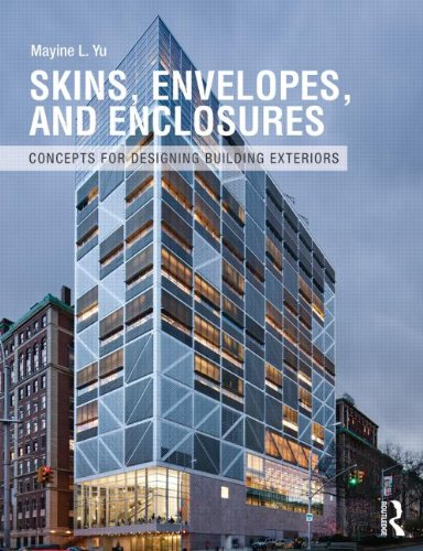 Skins, Envelopes, and Enclosures: Concepts for Designing Building Exteriors