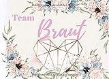 Team Braut: das prefekte Album zum Junggesellinnenabschied | 40 farbige Seiten mit Platz für Fotos und Wünsche an die verliebte Braut | Gästebuch - BesteBraut Publications