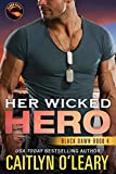 Her Wicked Hero: Navy SEAL Team (Black Dawn Book 4)
