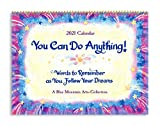 "Blue Mountain Arts 2021 Calendar ""You Can Do Anything / Words to Remember as You Follow Your Dreams"" 9 x 12 in. 12-Month Hanging Wall Calendar of Monthly Reminders to Help You Reach"
