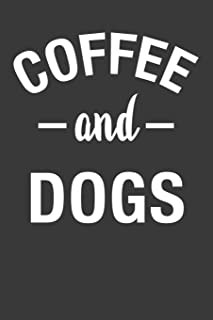 Coffee and Dogs: Coffee Notebook 120 Lined Pages (6