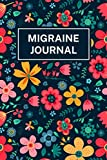 Migraine Journal: Chronic Headache Diary for Recording Symptoms, Triggers and Finding Best Pain...