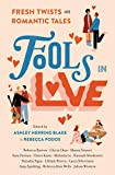 Fools In Love: Fresh Twists on Romantic Tales (English Edition)