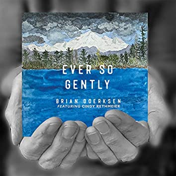Ever so Gently (2020)