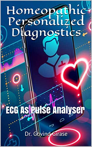 Homeopathic Personalized Diagnostics: ECG as Pulse Analyser (English Edition)