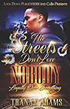The Streets Don't Love Nobody: Loyalty Over Everything