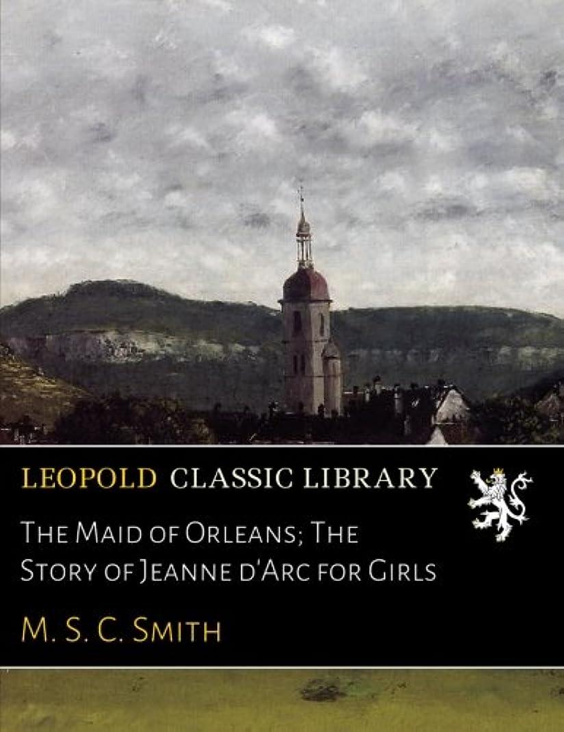 力強い復讐かりてThe Maid of Orleans; The Story of Jeanne d'Arc for Girls