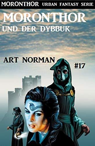 Moronthor Und Der Dybbuk Moronthor 17 Moronthor Urban Fantasy Serie German Edition Ebook Norman Art Amazon In Kindle Store