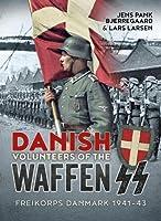 Danish Volunteers of the Waffen-SS: Freikorps Danmark 1941-43