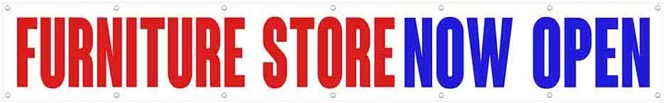 Flag Furniture Store Now Open Extra Large 13 Oz Heavy Duty Vinyl Banner Sign with Metal Grommets