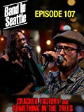 Cracker Factory And Something In The Trees - Band In Seattle: Episode 107