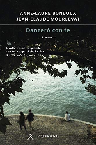 Danzerò con te (Italian Edition)