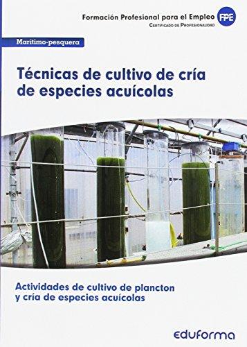 Técnicas de cultivo de cría de especies acuícolas. Certificado de profesionalidad. Actividades de cultivo de plancton y cría de especies acuícolas.