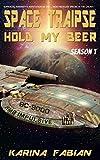 Space Traipse: Hold My Beer, Season 1