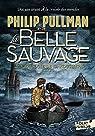 La Trilogie de la Poussiere, tome 1 : la Belle Sauvage par Pullman