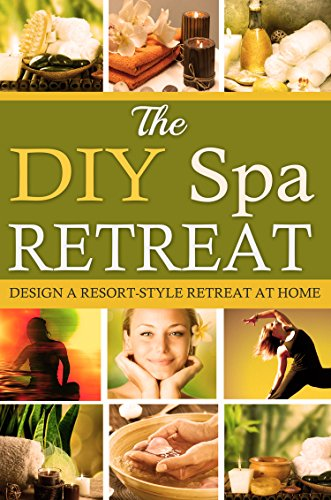 The DIY Spa Retreat: Design a Resort-Style Retreat At Home