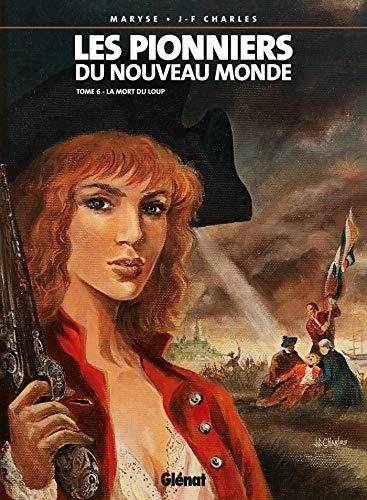 Les Pionniers du nouveau monde - Tome 06: La Mort du loup