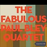 The Fabulous Paul Bley Quintet (feat. Ornette Coleman) [Original Live Recordings - 1958]