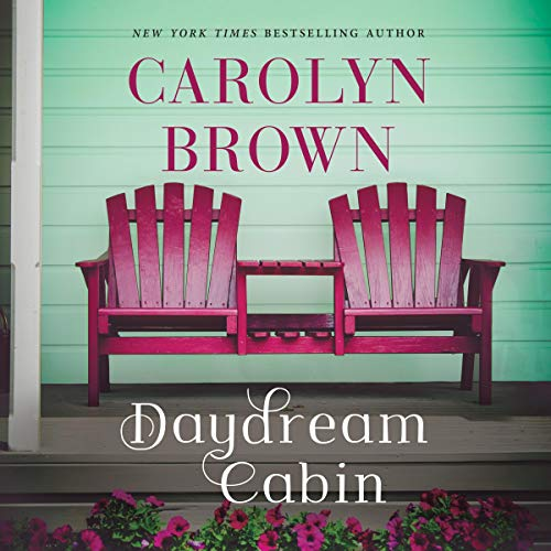 The Daydream Cabin Audiobook By Carolyn Brown cover art