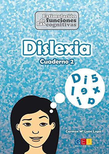 Dislexia Cuaderno 2 Niños / Editorial GEU / A partir de 9 años / Mejora la capacidad cognitiva / Cálculo / Atención y memoria / Habilidades motoras