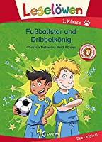 Leseloewen 1. Klasse - Fussballstar und Dribbelkoenig: Erstlesebuch, Fussballbuch fuer Kinder ab 6 Jahre