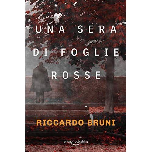 Una sera di foglie rosse (I casi dell'avvocato Berni Vol. 1)