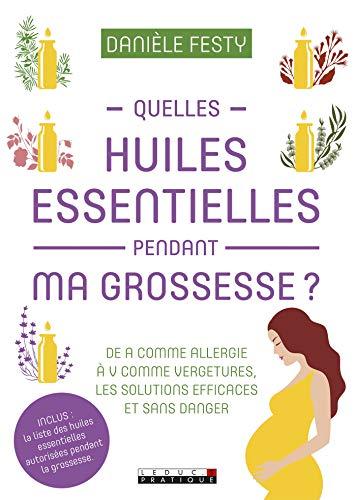 Quelles huiles essentielles pendant ma grossesse ? (SANTE/FORME)