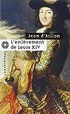 Les enquêtes de Louis Fronsac - L'enlèvement de Louis XIV : Précéde de Le Disparu des chartreux