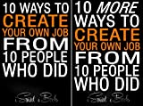 10 Ways to Create Your Own Job from 10 People Who Did (2 Book Series)