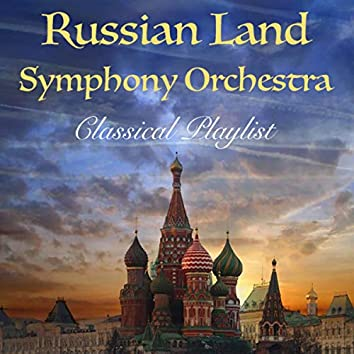 Russian Land Symphony Orchestra Classical Playlist