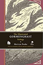 [The Illustrated Gormenghast Trilogy] [By: Peake, Mervyn] [October, 2011]