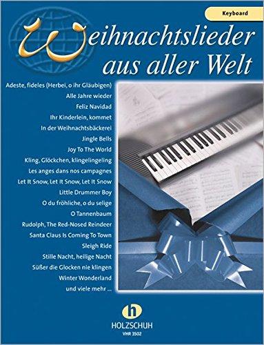 Weihnachtslieder aus aller Welt: Keyboard: Ausgabe für Keyboard. Die umfassende Sammlung für das Solo-, Duett- oder Gruppenspiel